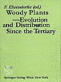 Woody Plants - Evolution and Distribution since the Tertiary: Proceedings of a Symposium Organized by Deutsche Akademie Der Naturforscher LEOPOLDINA in Halle/Saale, German Democratic Republic, October