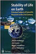 Stability of Life on Earth: Principal Subject of Scientific Research in the 21st Century