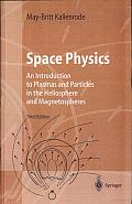Space Physics: An Introduction to Plasmas and Particles in the Heliosphere and Magnetospheres