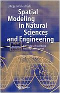 Spatial Modeling in Natural Sciences and Engineering: Software Development and Implementation