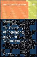 The Chemistry of Pheromones and Other Semiochemicals II