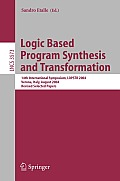 Logic Based Program Synthesis and Transformation: 14th International Symposium, LOPSTR 2004, Verona, Italy, August 26-28, 2004, Revised Selected Papers