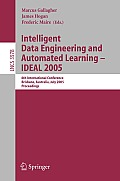 Intelligent Data Engineering and Automated Learning - IDEAL 2005: 6th International Conference, Brisbane, Australia, July 6-8, 2005, Proceedings