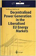 Decentralised Power Generation in the Liberalised EU Energy Markets: Results from the DECENT Research Project