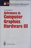 Advances in Computer Graphics Hardware III