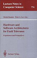 Hardware and Software Architectures for Fault Tolerance: Experiences and Perspectives