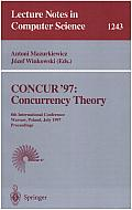 CONCUR'97: Concurrency Theory: 8th International Conference, Warsaw, Poland, July 1-4, 1997, Proceedings