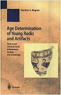 Age Determination of Young Rocks and Artifacts: Physical and Chemical Clocks in Quaternary Geology and Archaeology