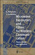 Microwave Resonators and Filters for Wireless Communication: Theory, Design and Application