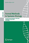 Formal Methods in Systems Biology: First International Workshop, FMSB 2008, Cambridge, UK, June 4-5, 2008, Proceedings Cover