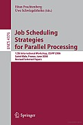 Job Scheduling Strategies for Parallel Processing: 12th International Workshop, JSSPP 2006, Saint-Malo, France, June 26, 2006, Revised Selected Papers Cover