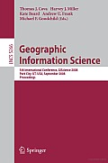 Geographic Information Science: 5th International Conference, GIScience 2008, Park City, UT, USA, September 23-26, 2008, Proceedings
