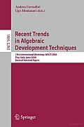 Recent Trends in Algebraic Development Techniques: 19th International Workshop, WADT 2008, Pisa, Italy, June 13-16, 2008, Revised Selected Papers
