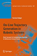 On-Line Trajectory Generation in Robotic Systems: Basic Concepts for Instantaneous Reactions to Unforeseen (Sensor) Events