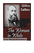 The Woman in White: By Wilkie Collins