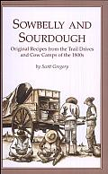 Sowbelly and Sourdough: Original Recipes from the Trail Drives and Cow Camps of the 1800s Cover