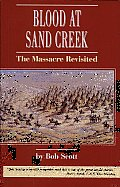 Blood at Sand Creek: The Massacre Revisited