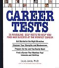Career Tests: 25 Revealing Self-Tests to Help You Find and Succeed at the Perfect Career