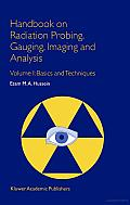 Handbook on Radiation Probing, Gauging, Imaging and Analysis: Volume I Basics and Techniques