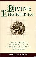 Divine Engineering: Scriptural Accounts and Scientific Truths about the Earth's Creation Are Compatible