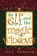 The Elf and the Magic Windows: A Christmas Fairy Tale