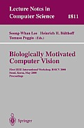 Biologically Motivated Computer Vision: First IEEE International Workshop BMCV 2000, Seoul, Korea, May 15-17, 2000 Proceedings Cover