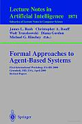 Formal Approaches to Agent-Based Systems: First International Workshop, FAABS 2000 Greenbelt, MD, USA, April 5-7, 2000 Revised Papers