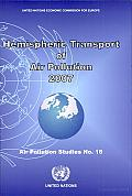 Hemispheric Transport of Air Pollution 2007: Interim Report of the Task Force on Hemispheric Transport of Air Pollution Acting within the Framework of the Convention on Long-Range Transboundary Air Po