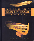 Building Skin-On-Frame Boats: Building on a Ten-Thousand Year Tradition 1st Edition