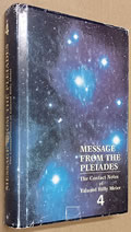 Message From the Pleiades: The Contact Notes of Eduard Billy Meier Volume 4