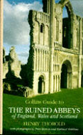 Collins Guide to the Ruined Abbeys of England Wales & Scotland