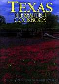 Texas The Beautiful Cookbook Authentic