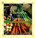 Markets of Provence A Culinary Tour of Southern France