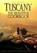 Tuscany The Beautiful Cookbook