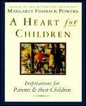 Heart for Children: Inspirations for Parents & Their Children