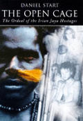 Open Cage the Ordeal of the Irian Jaya H
