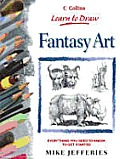 Learn To Draw: Fantasy Art by Mike Jefferies