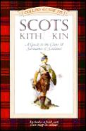 Scots kith & kin :a comprehensive A-Z guide to the surnames of Scotland, the clans and their tartans.