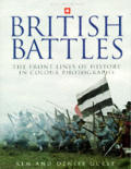 British Battles: The Front Lines of History in Colour Photographs