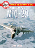 Janes How to Fight & Fly in the Mikoyan MiG 29 Fulcrum