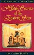 Hidden Secrets of the Eastern Star The Masonic Connection