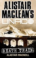 Death Train (Alistair MacLean's Unaco)