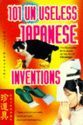 101 Unuseless Japanese Inventions