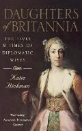 Daughters of Britannia the Lives & Times