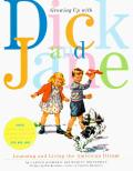 Growing Up with Dick & Jane Learning & Living the American Dream