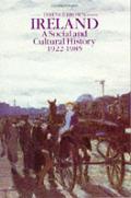 Ireland a Social & Cultural History 1922