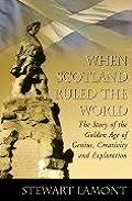 When Scotland Ruled the World the Story