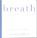 Breath The Essence Of Yoga A Guide To Inner Stillness