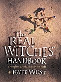 Real Witches Handbook A Complete Introduction To