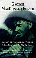 Quartered Safe Out Here A Recollection of the War in Burma